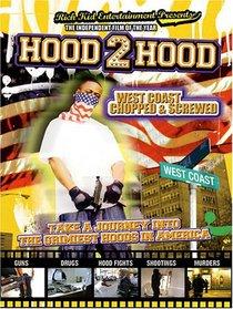 Hood 2 Hood:West Coast Chopped & Screwed