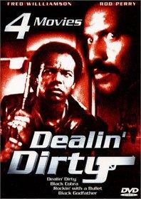 Dealin Dirty, Black Cobra, Rockin with a Bullet, Black Godfather - 4 Movies