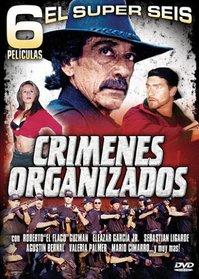 El Super Seis: Crimenes Organizados
