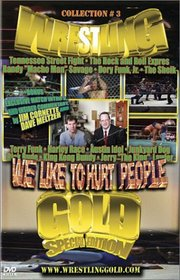 WRESTLING GOLD Vol 3: We Like To Hurt People