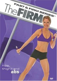 The Firm - Fast & Firm Series: Hips, Thighs, and Abs