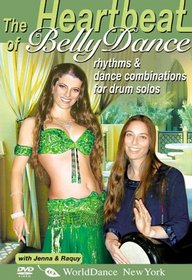 The Heartbeat of Bellydance: Rhythms & Belly Dance Combinations for Drum Solos