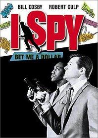 I, Spy - Bet Me a Dollar
