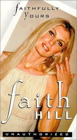 Faith Hill - Faithfully Yours (Unauthorized)