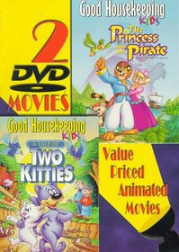 Princess & The Pirate & Tale of Two Kitties (2pc)