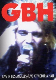G.B.H.: Live in Los Angeles/Live at Victoria Hall