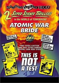 Atomic War Bride/This Is Not a Test