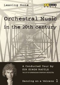 Leaving Home: Orchestral Music in the 20th Century, Vol. 1