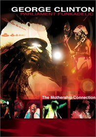 George Clinton: Parliament Funkadelic - Mothership Connection