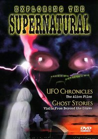 Exploring the Supernatural 1: UFO & Ghost