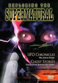 Exploring the Supernatural 1: UFO & Ghost
