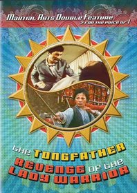 The Tongfather / Revenge Of The Lady Warrior