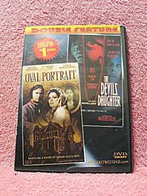 Double Feature: Oval Portrait / The Devil's Daughter