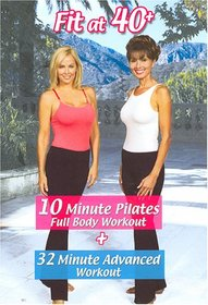 Fit at 40 Plus - 10 Minute Pilates & 32 Minute Advanced Workout