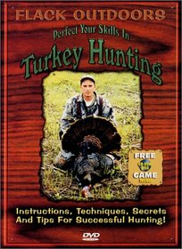 Perfect Your Skills In Turkey Hunting