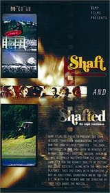 Shaft and Shafted