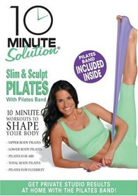 10 Minute Solution: Slim and Sculpt Pilates-with Pilates Band