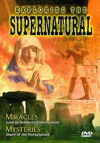 Exploring the Supernatural 3: Miracles Mysteries