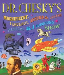 Dr. Chesky's Magnificent, Fabulous, Absurd & Insane Musical 5.1 Surround Show