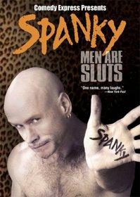 Comedy Express Presents: Spanky - Men Are Sluts