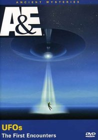 Ancient Mysteries: UFOs - The First Encounters