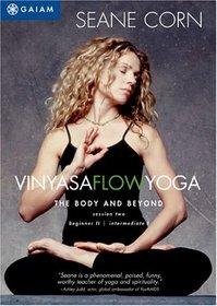 Seane Corn: Vinyasa Flow Yoga - The Body And Beyond - Session Two (Beginner II/Intermediate I)