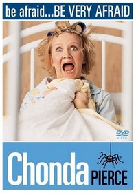 Chonda Pierce: Be Afraid... Be Very Afraid