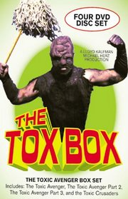 The Tox Box (The Toxic Avenger - Unrated Director's Cut  / The Toxic Avenger Part II - Unrated Director's Cut / The Toxic Avenger Part III - Unrated Director's Cut / Toxic Crusaders: The Movie)