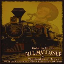 Bill Mallonee: Fade to Black - Live at the Axiom Arts Centre, Cheltenhams, UK 1999