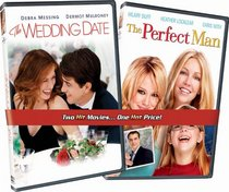 The Perfect Man/The Wedding Date