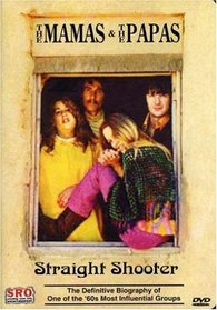 Mamas & The Papas: Straight Shooter
