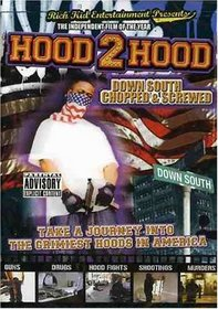 Hood 2 Hood: Down South Chopped & Screwed