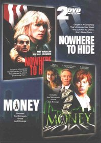 Nowhere To Hide / Money