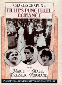 Tillie's Punctured Romance/Mabel's Married Life