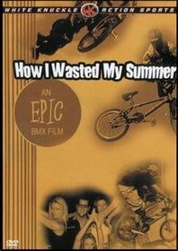 How I Wasted My Summer