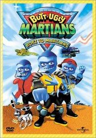 Butt-Ugly Martians - Boyz to Martians