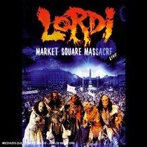 Lordi: Market Square Massacre