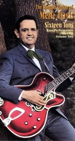 The Songs & Guitar of Merle Travis: Sixteen Tons - Rare Performances 1946-1981, Vol. 2