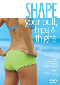 Shape Your Butt, Hips and Thighs