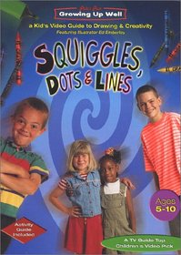 Growing Up Well - Squiggles, Dots and Lines: A Kid's Video Guide to Drawing and Creativity Featuring Illustrator Ed Emberley