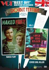 BEST OF BRITISH CLASSICS DOUBLE FEATURE Vol 2: Naked Fury & Cover Girl Killer