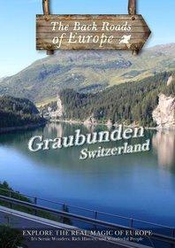 Back Roads of Europe GRAUBUNDEN SWITZERLAND