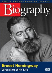 Biography - Ernest Hemingway: Wrestling with Life (A&E DVD Archives)