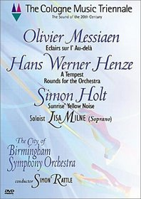 Cologne Music Triennale- Messiaen / Henze / Holt / Rattle, Milne, City of Birmingham Symphony Orchestra