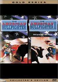 The American Bullfighter 1 and 2