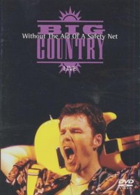 Big Country: Without the Aid of a Safety Net