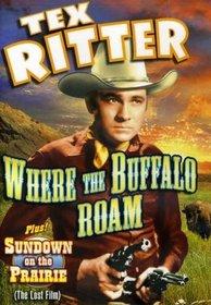 Tex Ritter Double Feature: Where The Buffalo Roam (1938) / Sundown On The Prairie (1939)