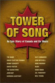 Tower of Song - An Epic Story of Canada and Its Music