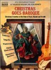 Christmas Goes Baroque - A Naxos Musical Journey