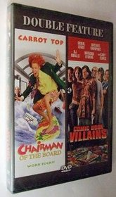 Chairman of the Board / Comic Book Villains (Double Feature)